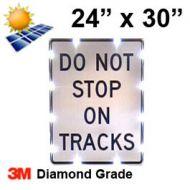 Solar DO NOT STOP ON TRACKS (R8-8) 24x30 Diamond Grade DG3
