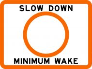 SLOW DOWN MINIMUM WAKE - USCG Regulatory Sign