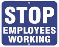 STOP EMPLOYEES WORKING - Blue Flag OSHA Sign